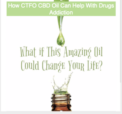 How CTFO CBD Oil Can Help With Drugs Addiction